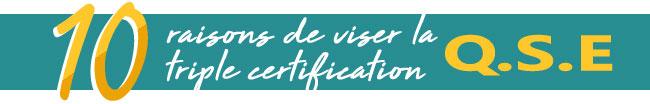 10 raisons de viser la triple certification internationale QHSE